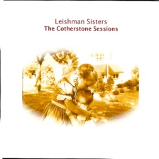 Leishman Sisters: The Cotherstone Sessions (2008)