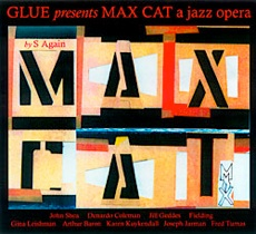 S Again: MAX CAT, A JAZZ OPERA